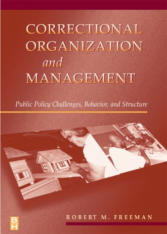 Correctional Organization and Management Public Policy Challenges, Behavior, and Structure  1998 9780750698979 Front Cover