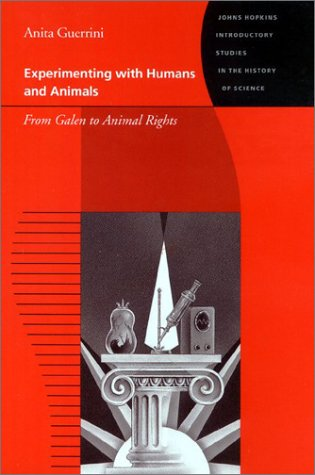 Experimenting with Humans and Animals From Galen to Animal Rights  2003 edition cover