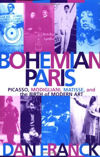Bohemian Paris Picasso, Modigliani, Matisse, and the Birth of Modern Art N/A edition cover