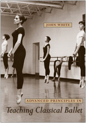 Advanced Principles in Teaching Classical Ballet   2009 9780813032979 Front Cover