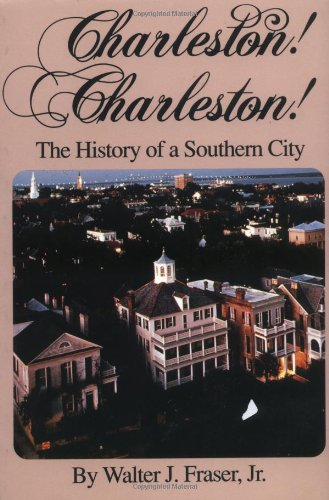 Charleston! Charleston! The History of a Southern City Reprint  edition cover