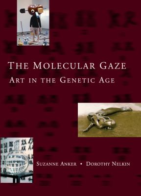 Molecular Gaze Art in the Genetic Age  2004 edition cover
