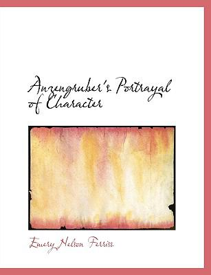 Anzengruber's Portrayal of Character N/A 9781115221979 Front Cover