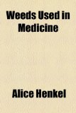 Weeds Used in Medicine  2010 edition cover