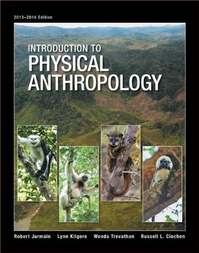 Introduction to Physical Anthropology: 2013-2014 Edition 14th 2013 edition cover