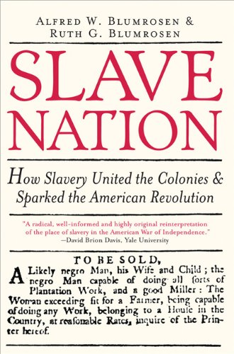 Slave Nation How Slavery United the Colonies and Sparked the American Revolution  2007 edition cover