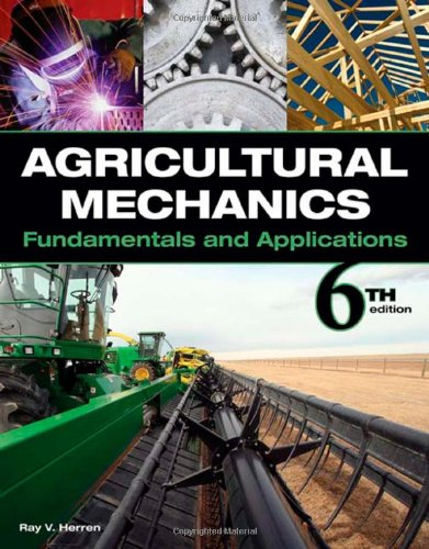 Agricultural Mechanics Fundamentals and Applications 6th 2010 9781435400979 Front Cover