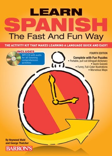 Learn Spanish the Fast and Fun Way with MP3 CD The Activity Kit That Makes Learning a Language Quick and Easy! 4th 2014 (Revised) 9781438074979 Front Cover