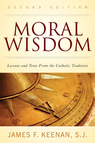 Moral Wisdom Lessons and Texts from the Catholic Tradition 2nd 2009 (Revised) edition cover
