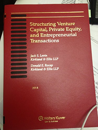 Structuring Venture Capital, Private Equity and Entrepreneurial Transactions 2014  N/A edition cover