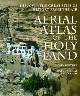 Aerial Atlas of the Holy Land Discover the Great Sites of History from the Air N/A 9781554073979 Front Cover