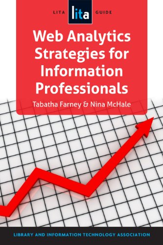 Web Analytics Strategies for Information Professionals A Lita Guide  2013 9781555708979 Front Cover