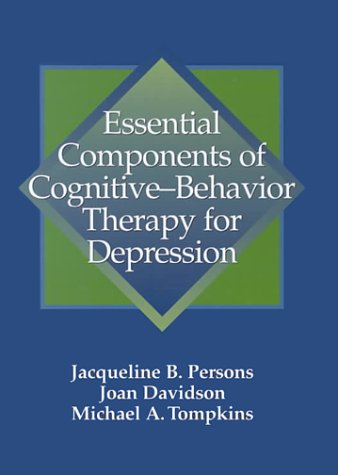Essential Components of Cognitive-Behavior Therapy for Depression   2001 9781557986979 Front Cover