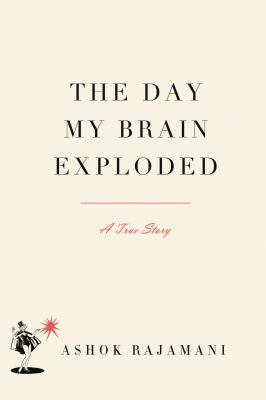 Day My Brain Exploded A True Story N/A 9781565129979 Front Cover