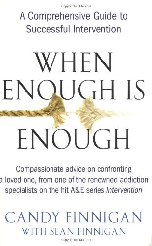 When Enough Is Enough A Comprehensive Guide to Successful Intervention  2008 edition cover