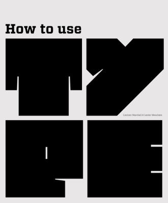 How to Use Type   2012 9781856698979 Front Cover