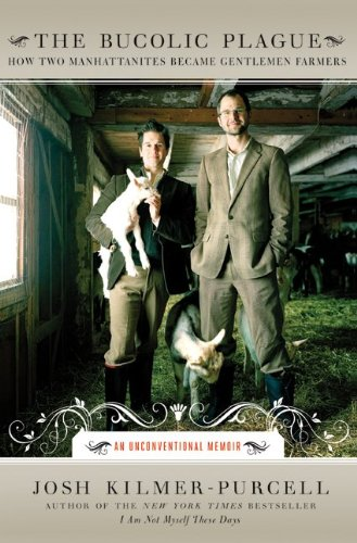 Bucolic Plague How Two Manhattanites Became Gentlemen Farmers - An Unconventional Memoir  2010 edition cover
