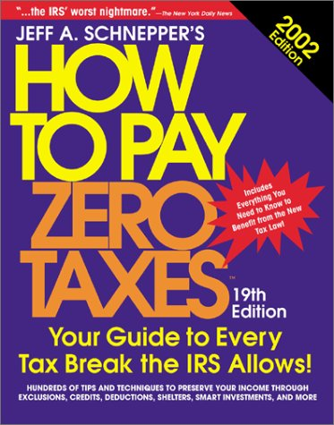 How to Pay Zero Taxes 2002  19th 2002 (Revised) 9780071380980 Front Cover