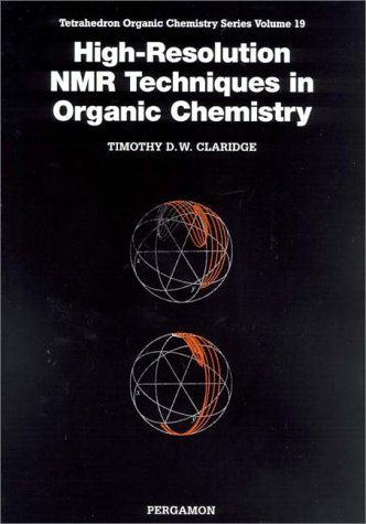 High-Resolution NMR Techniques in Organic Chemistry  2nd 1999 9780080427980 Front Cover