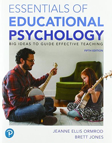 Essentials of Educational Psychology Big Ideas to Guide Effective Teaching 5th 2018 9780134894980 Front Cover