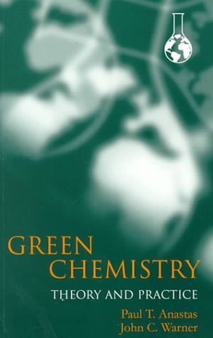 Green Chemistry Theory and Practice  1999 edition cover