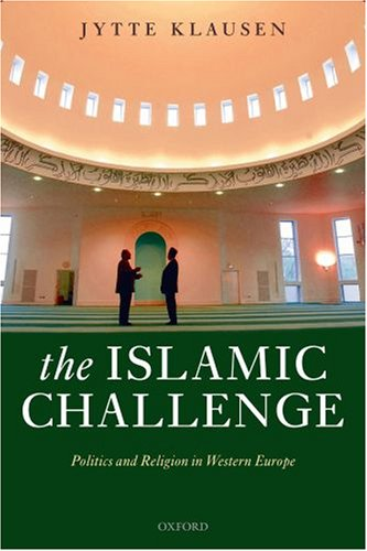 Islamic Challenge Politics and Religion in Western Europe  2007 9780199231980 Front Cover