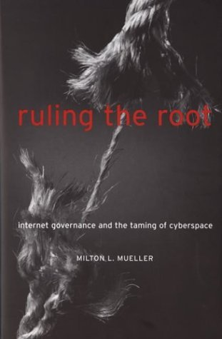 Ruling the Root Internet Governance and the Taming of Cyberspace  2004 edition cover