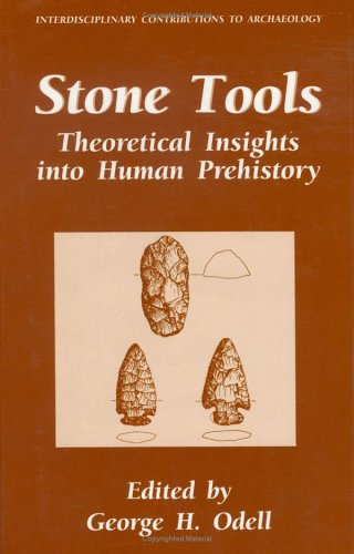 Stone Tools Theoretical Insights into Human Prehistory  1996 9780306451980 Front Cover