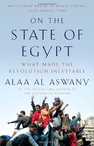 On the State of Egypt What Made the Revolution Inevitable  2011 edition cover