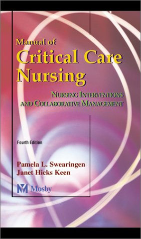 Manual of Critical Care Nursing Nursing Interventions and Collaborative Management 4th 2001 (Revised) edition cover