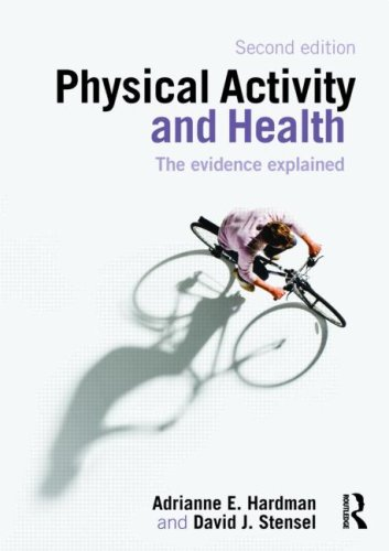 Physical Activity and Health The Evidence Explained 2nd 2009 (Revised) edition cover