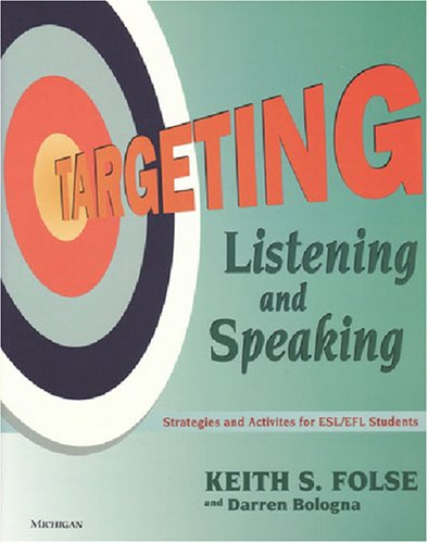 Targeting Listening and Speaking Strategies and Activities for ESL/EFL Students N/A 9780472088980 Front Cover