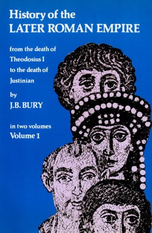History of the Later Roman Empire From the Death of Theodosius I to the Death of Justinian  2011 edition cover