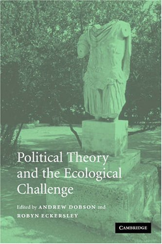 Political Theory and the Ecological Challenge   2006 9780521546980 Front Cover