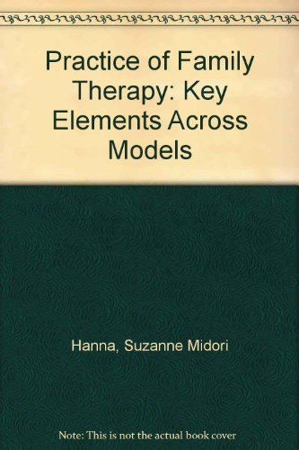 Practice of Family Therapy Key Elements Across Models  1995 edition cover