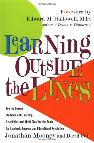 Learning Outside the Lines Two Ivy League Students with Learning Disabilities and Adhd Give You the Tools F  2000 9780684865980 Front Cover