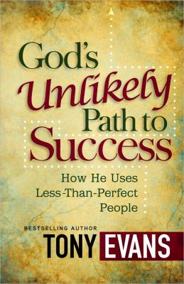 God's Unlikely Path to Success How He Uses Less-Than-Perfect People  2012 edition cover