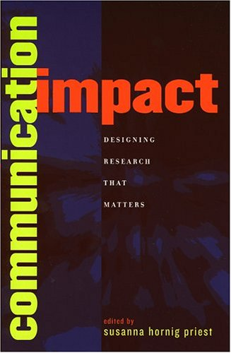 Communication Impact Designing Research That Matters  2005 9780742530980 Front Cover