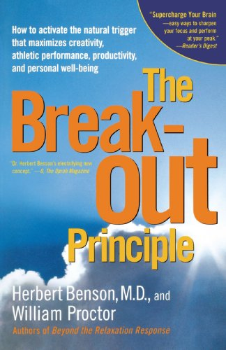 Break-Out Principle How to Activate the Natural Trigger That Maximizes Creativity, Athletic Performance, Productivity, and Personal Well-Being  2003 edition cover