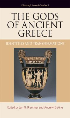 Gods of Ancient Greece Identities and Transformations  2010 9780748637980 Front Cover