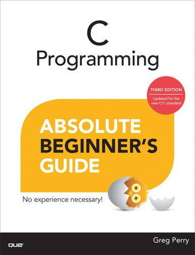 C Programming Absolute Beginner's Guide  3rd 2014 9780789751980 Front Cover