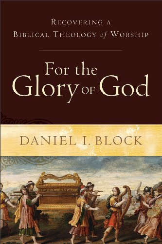 For the Glory of God Recovering a Biblical Theology of Worship  2014 edition cover