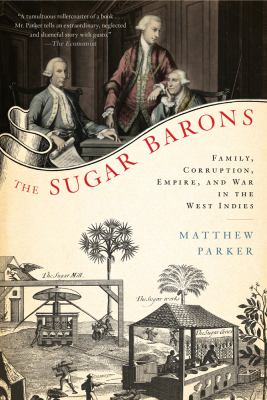 Sugar Barons Family, Corruption, Empire, and War in the West Indies N/A edition cover