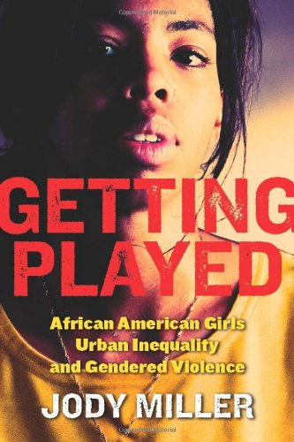 Getting Played African American Girls, Urban Inequality, and Gendered Violence  2008 edition cover