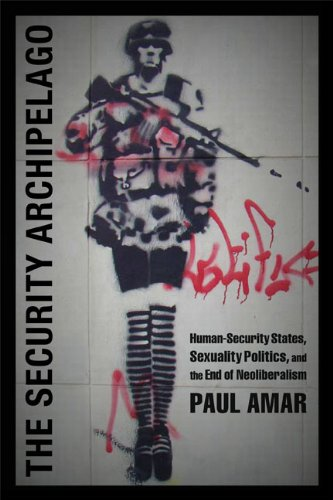 Security Archipelago Human-Security States, Sexuality Politics, and the End of Neoliberalism  2013 9780822353980 Front Cover