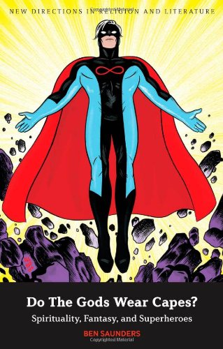 Do the Gods Wear Capes? Spirituality, Fantasy, and Superheroes  2011 edition cover