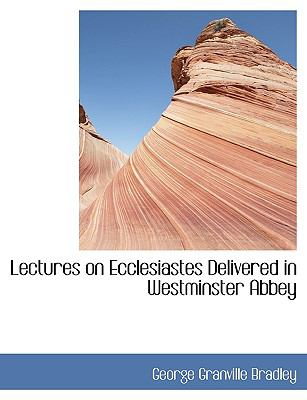 Lectures on Ecclesiastes Delivered in Westminster Abbey N/A 9781115041980 Front Cover