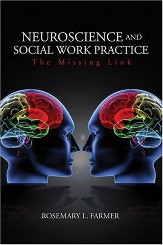 Neuroscience and Social Work Practice The Missing Link  2009 edition cover