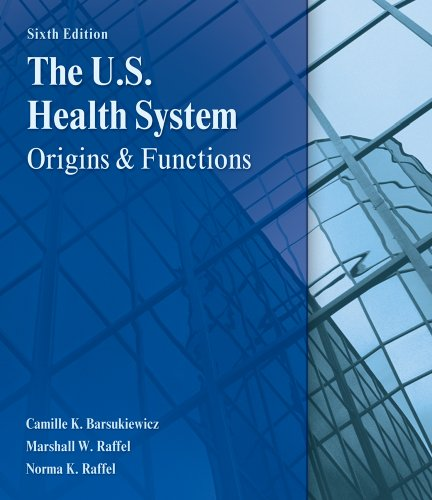 U. S. Health System Origins and Functions 6th 2011 edition cover