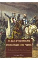 Deeds of the Franks and Other Jerusalem-Bound Pilgrims The Earliest Chronicle of the First Crusade  2011 edition cover